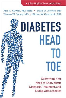 Diabetes Head to Toe: Everything You Need to Know about Diagnosis, Treatment, and Living with Diabetes - A Johns Hopkins Press Health Book (Paperback)