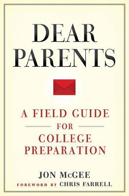 Dear Parents: A Field Guide for College Preparation (Paperback)