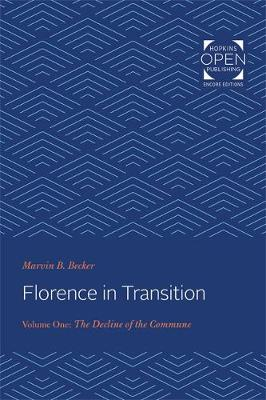 Florence in Transition: Volume 1: Volume One: The Decline of the Commune (Paperback)