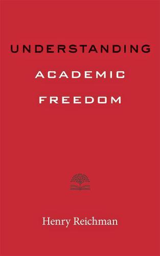 Understanding Academic Freedom - Higher Ed Leadership Essentials (Paperback)