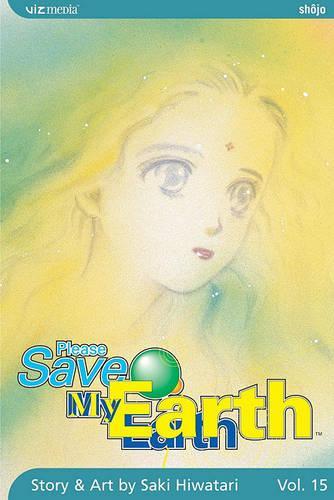 Please Save My Earth, Vol. 15, 15 - Please Save My Earth 15 (Paperback)