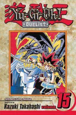 Yu-Gi-Oh!: Duelist, Vol. 15 - YU-GI-OH! THE DUELIST 15 (Paperback)