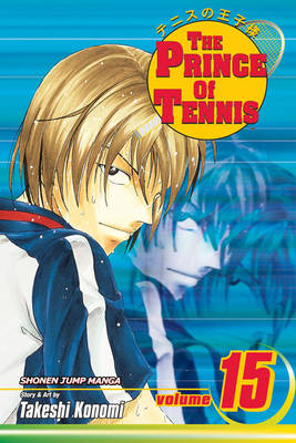 Prince of Tennis, Vol. 15 - Prince of Tennis 15 (Paperback)