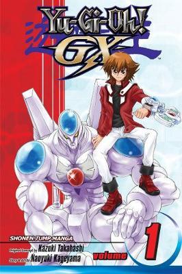 YU-GI-OH!: GX, Vol. 1 - YU-GI-OH!: GX 1 (Paperback)