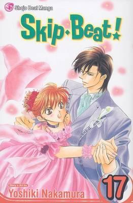 Skip*Beat!, Vol. 17 - Skip*Beat! 17 (Paperback)