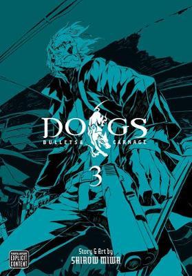 Dogs, Vol. 3: Bullets & Carnage - Dogs 3 (Paperback)