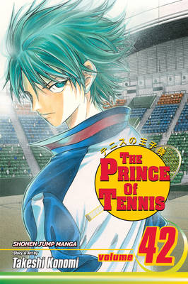 The Prince of Tennis, Vol. 42 - Prince of Tennis 42 (Paperback)