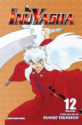 Inuyasha (VIZBIG Edition), Vol. 12 - Inuyasha VIZBIG Edition (Paperback)