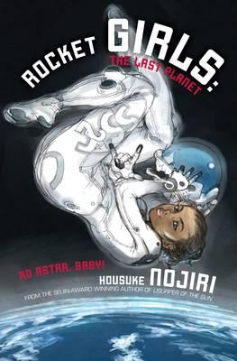 Rocket Girls: The Last Planet (Novel-Paperback) - Rocket Girls (Paperback)