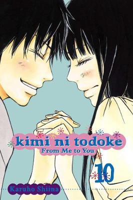 Kimi ni Todoke: From Me to You, Vol. 10 - KIMI NI TODOKE 10 (Paperback)