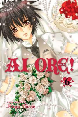 Ai Ore!, Vol. 6: Love Me! - Ai Ore! 6 (Paperback)