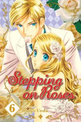 Stepping on Roses, Vol. 6 - Stepping on Roses 6 (Paperback)