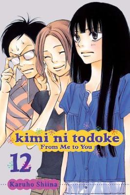 Kimi ni Todoke: From Me to You, Vol. 12 - KIMI NI TODOKE 12 (Paperback)