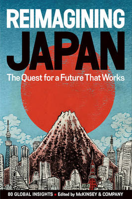 REIMAGINING JAPAN: The Quest for a Future That Works (Hardback)