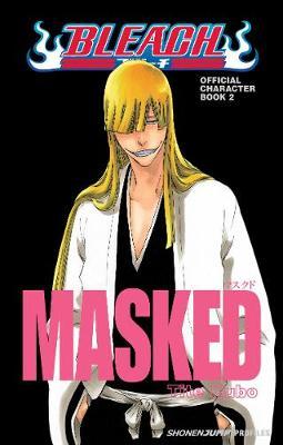 Bleach MASKED: Official Character Book 2 - Bleach (Paperback)