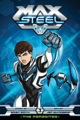 Max Steel: The Parasites - Max Steel 1 (Paperback)