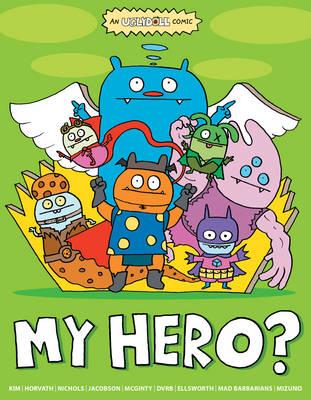 Uglydoll: My Hero? - Uglydoll 4 (Paperback)