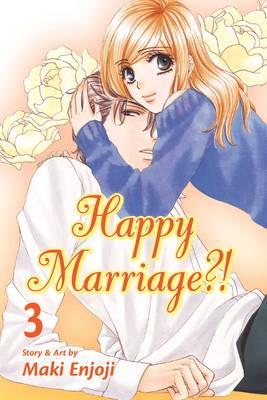 Happy Marriage?!, Vol. 3 - Happy Marriage?! 3 (Paperback)