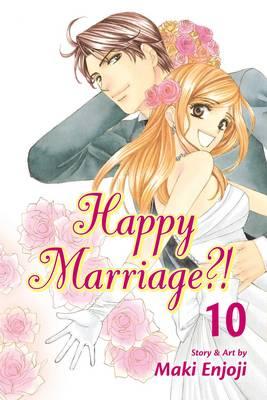 Happy Marriage?!, Vol. 10 - Happy Marriage?! 10 (Paperback)