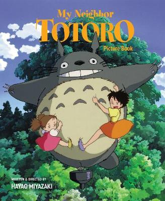 My Neighbor Totoro Picture Book (New Edition): New Edition - My Neighbor Totoro (Hardback)