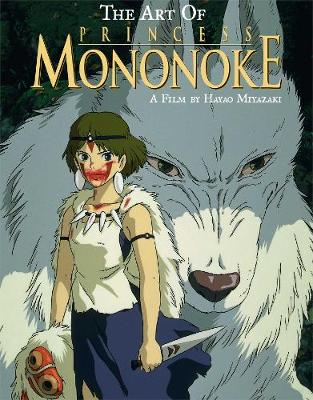 The Art of Princess Mononoke - The Art of Princess Mononoke (Hardback)