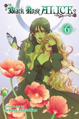 Black Rose Alice, Vol. 6 - Black Rose Alice 6 (Paperback)