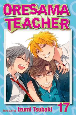 Oresama Teacher , Vol. 17 - Oresama Teacher 17 (Paperback)