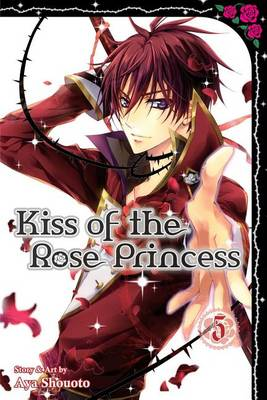 Kiss of the Rose Princess, Vol. 5 - Kiss of the Rose Princess 5 (Paperback)