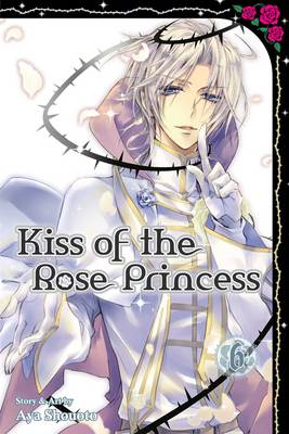 Kiss of the Rose Princess, Vol. 6 - Kiss of the Rose Princess 6 (Paperback)