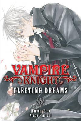Vampire Knight: Fleeting Dreams - Vampire Knight (Paperback)
