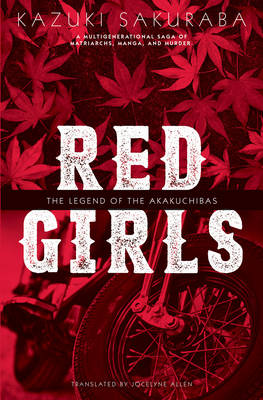 Red Girls: The Legend of the Akakuchibas (Paperback)