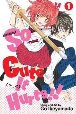 So Cute It Hurts!!, Vol. 1 - So Cute It Hurts!! 1 (Paperback)