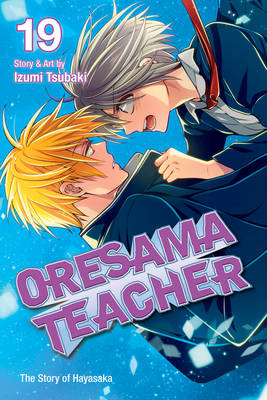 Oresama Teacher , Vol. 19 - Oresama Teacher 19 (Paperback)