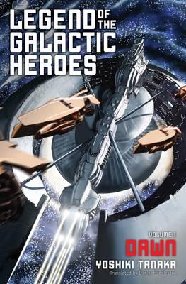 Legend of the Galactic Heroes, Vol. 1: Dawn - Legend of the Galactic Heroes 1 (Paperback)
