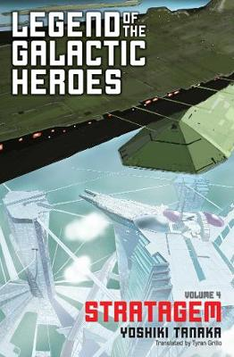 Legend of the Galactic Heroes, Vol. 4 - Legend of the Galactic Heroes 4 (Paperback)