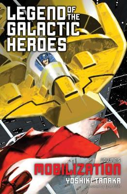 Legend of the Galactic Heroes, Vol. 5: Mobilization - Legend of the Galactic Heroes 5 (Paperback)