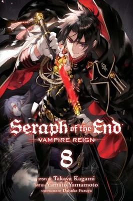Seraph of the End, Vol. 8: Vampire Reign - Seraph of the End 8 (Paperback)
