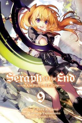 Seraph of the End, Vol. 9: Vampire Reign - Seraph of the End 9 (Paperback)