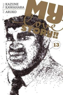 My Love Story!!, Vol. 13 - My Love Story!! 13 (Paperback)