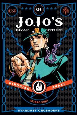 JoJo's Bizarre Adventure: Part 3--Stardust Crusaders, Vol. 1 - JoJo's Bizarre Adventure 1 (Hardback)