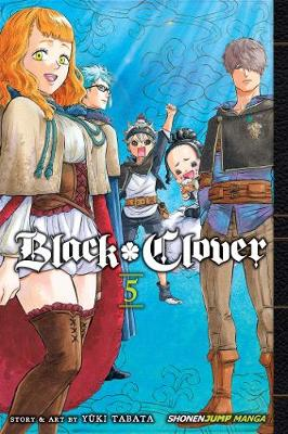 Black Clover, Vol. 5 - Black Clover 5 (Paperback)