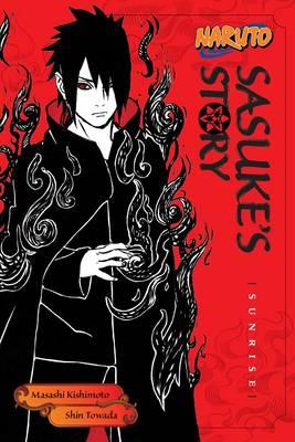 Naruto: Sasuke's Story--Sunrise - Naruto Novels (Paperback)