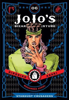 JoJo's Bizarre Adventure: Part 3--Stardust Crusaders, Vol. 6 - JoJo's Bizarre Adventure: Part 3--Stardu 6 (Hardback)