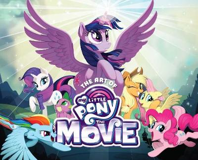 The Art of My Little Pony: The Movie (Hardback)