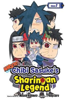 Naruto: Chibi Sasuke's Sharingan Legend, Vol. 3 - Naruto: Chibi Sasuke's Sharingan Legend 3 (Paperback)