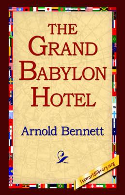 The Grand Babylon Hotel (Hardback)