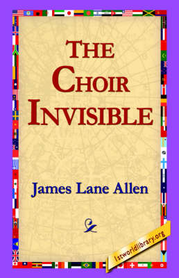 The Choir Invisible (Paperback)
