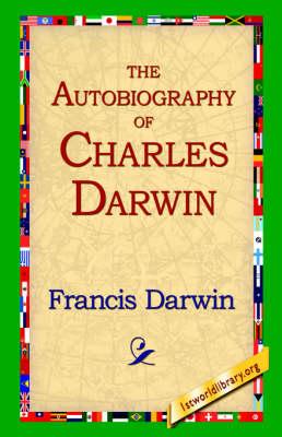 The Autobiography of Charles Darwin (Hardback)