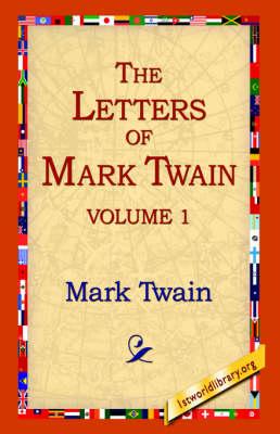 The Letters of Mark Twain Vol.1 (Hardback)