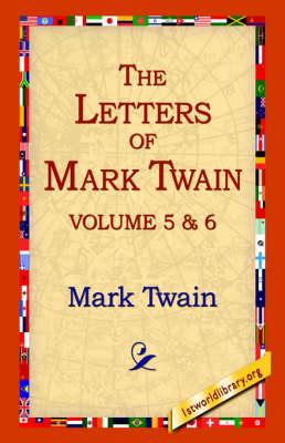 The Letters of Mark Twain Vol.5 & 6 (Hardback)
